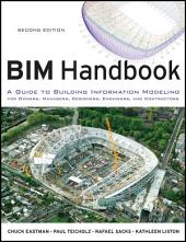 BIM Handbook: A Guide to Building Information Modeling for Owners, Managers, Designers, Engineers and Contractors, Edition 2