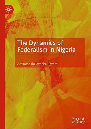 The Dynamics of Federalism in Nigeria PDF