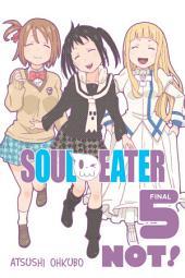 Soul Eater NOT!: Volume 5