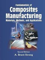 Fundamentals of Composites Manufacturing  Second Edition PDF