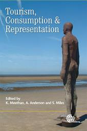 Tourism, Consumption and Representation: Narratives of Place and Self