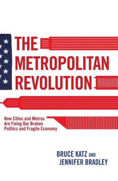 Download The Metropolitan Revolution Book