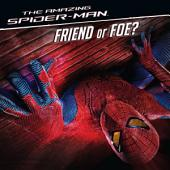 The Amazing Spider-Man: Friend or Foe?