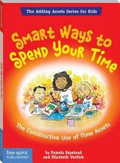 Smart Ways To Spend Your Time: The Constructive Use of Time Assets