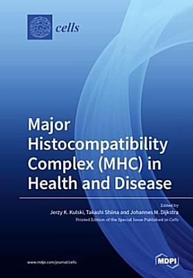 Major Histocompatibility Complex (MHC) in Health and Disease