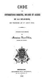 Code des contributions directes, douanes et accises de la Belgique en viguer au 1er aôut 1852
