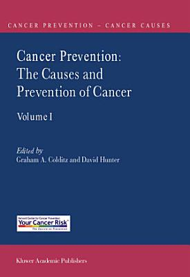 Cancer Prevention: The Causes and Prevention of Cancer — Volume 1