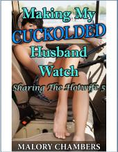 Making My Cuckolded Husband Watch