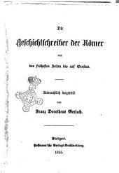 Die Geschichtschreiber der Romer von den fruhesten Beiten bis auf Orofius debersichtlich dargestellt von Franz Dorotheus Gerlach