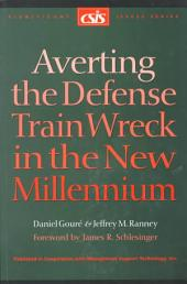 Averting the Defense Train Wreck in the New Millennium: Volume 21, Issue 6