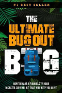 The Ultimate Bug Out Bag   How to Make a Flawless 72 Hour Disaster Survival Kit That Will Keep You Alive PDF