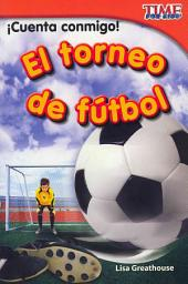 Cuenta Conmigo! El Torneo de Futbol (Count Me In! Soccer Tournament) (Spanish Version) (Early Fluent Plus)