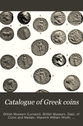 Catalogue of Greek Coins: Pontus, Paphlagonia, Bithynia, and the kingdom of Bosporus, Volume 13