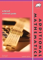 GCE O-level Additional Mathematics Critical Guide (Yellowreef)