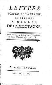 Lettres écrites de la Plaine, en réponse à celles de la Montagne [de J.-J. Rousseau]...