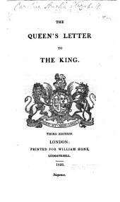 A Letter from Her Majesty the Queen, to the King. (Second edition.)