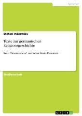 """Texte zur germanischen Religionsgeschichte: Saxo """"Grammaticus"""" und seine Gesta Danorum"""