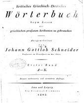 Kritisches griechish-deutsches Wörterbuch beym Lesen der griechischen profanen Schribenten zu gebrauchen
