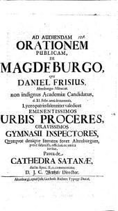 Ad aud. orationem publ. de Magdeburgo ... invitat, pauca de cathedra Satanae ductu Apoc. II, 13. commentatus Jo. Christo. Wentzel