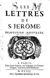 Les Lettres de S. Jerôme ...: Traduction nouvelle ...