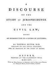 A Discourse on the Study of Jurisprudence and the Civil Law: Being an Introduction to a Course of Lectures