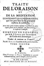 Traité de l'oraison et de la méditation contenant, les considérations que l'on peut faire sur les principaux mystères de notre foi