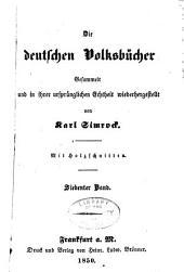 Die deutschen volksbucher gesammelt und in ihrer ursprunglichen echtheit wiedergergestellt: Band 7