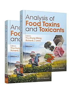 Analysis of Food Toxins and Toxicants  2 Volume Set PDF