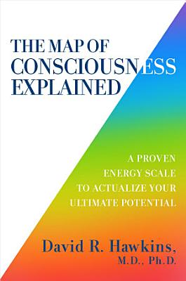 The Map of Consciousness Explained PDF