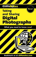 CliffsNotes Taking and Sharing Digital Photographs