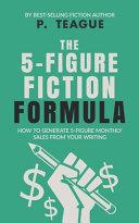 The 5 Figure Fiction Formula