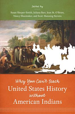Why You Can t Teach United States History without American Indians PDF