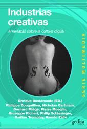 Industrias creativas: Amenazas sobre la cultura digital