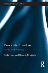 Democratic Transitions: Modes and Outcomes
