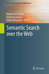Semantic Search over the Web