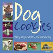 Dog Cookies: Healthy Allergen-Free Treat Recipes for Your Dog