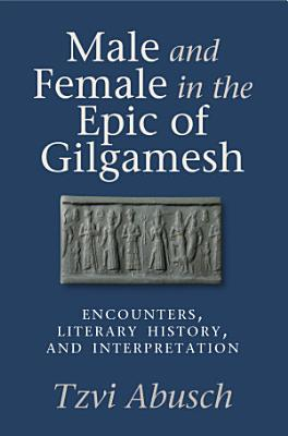 Male and Female in the Epic of Gilgamesh