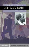 The Cambridge Companion to W  E  B  Du Bois PDF