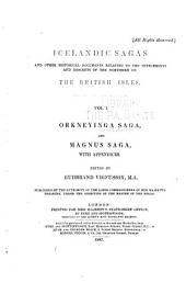 Icelandic sagas and other historical documents relating to the settlements and descents of the Northmen on the British Isles ...