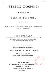 Stable Economy: A Treatise on the Management of Horses, in Relation to Stabling, Grooming, Feeding, Watering, and Working