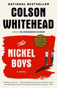 The Nickel Boys  Winner 2020 Pulitzer Prize for Fiction  PDF