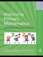 Improving Primary Mathematics: Linking Home and School