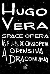 Space Opera - As Filhas de Cassiopeia: a Ofensiva Draconiana