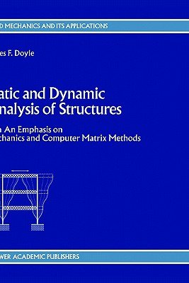 Static and Dynamic Analysis of Structures PDF