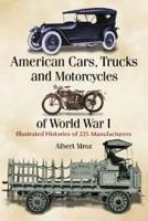 American Cars  Trucks and Motorcycles of World War I PDF