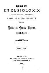Mexico en el siglo XIX, o sea su historia desde 1800 hasta la epoca presente: Volumen 14