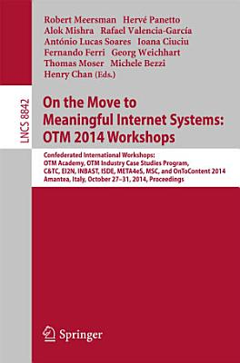On the Move to Meaningful Internet Systems  OTM 2014 Workshops PDF