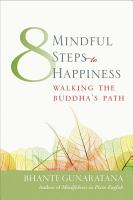Eight Mindful Steps to Happiness PDF