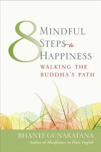Eight Mindful Steps to Happiness Book