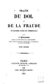 Traite du dol et de la fraude en matiere civile et commerciale: Volume1